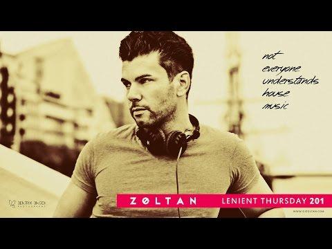 DJ Zoltan - Lenient Thursday 201 NOT EVERYONE UNDERSTANDS HOUSE MUSIC   28-09-2014