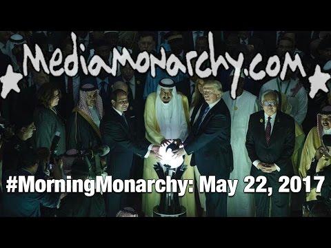 #TrumpOrb & Embassy Row on #MorningMonarchy: #May22, 2017