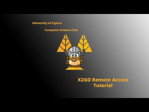 X2Go Tutorial - by Computer Science Club UCY
