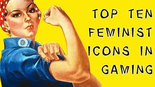 Top Ten Feminist Icons In Gaming