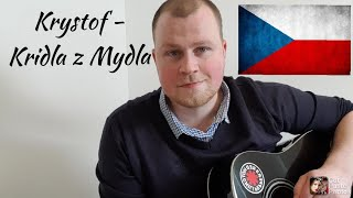Krystof - Kridla z Mydla cover by a Scottish guy!
