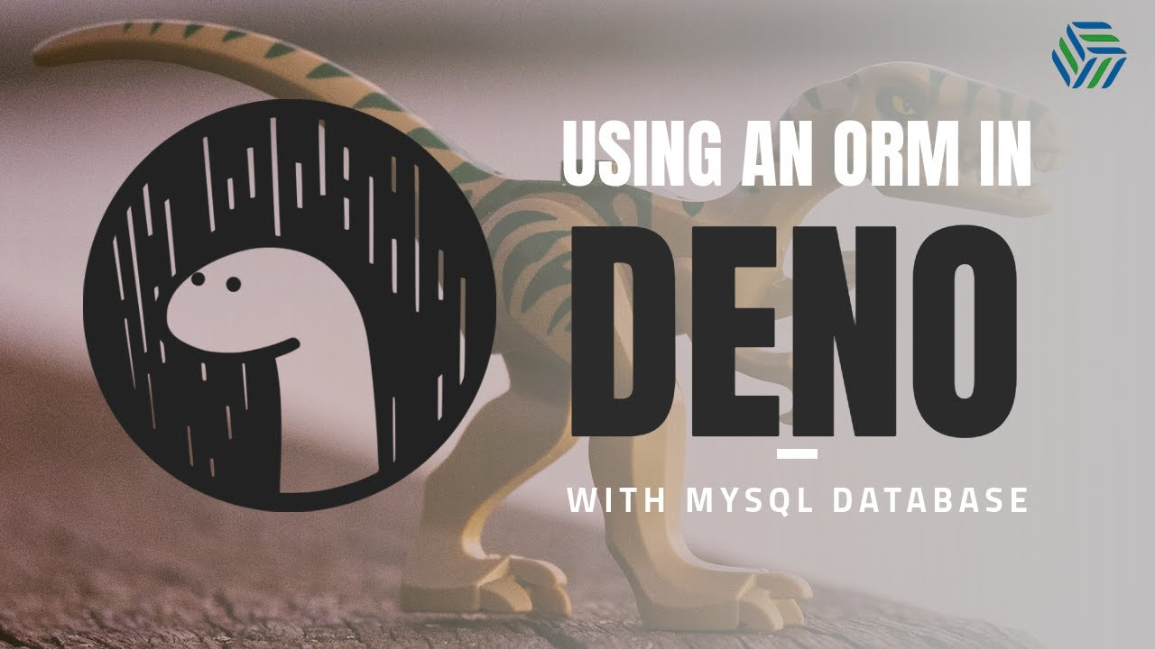 Using an ORM in Deno with MySQL Database