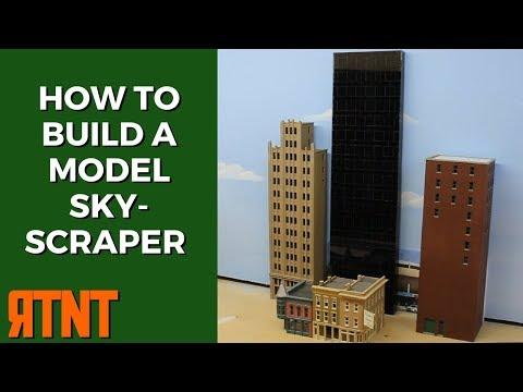 How to Scratch Build a Model Skyscraper