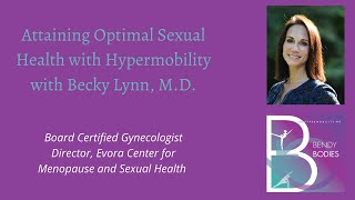 Attaining Optimal Sexual Health with Hypermobility with Dr  Becky Lynn