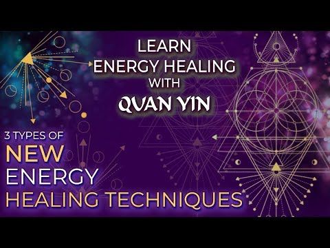LEARN ENERGY HEALING WITH QUAN YIN ~ 3 Types of NEW Energy Healing Techniques | Chakra Healing