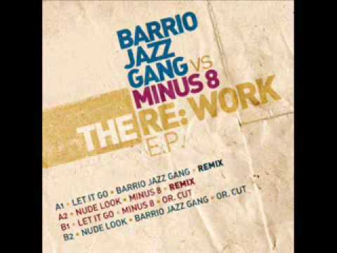 Let it Go - Minus 8 vs Barrio Jazz Gang (Barrio Jazz Gang Remix) mp3