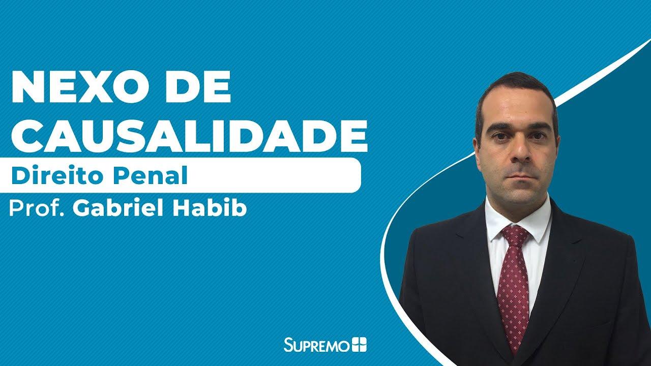 Direito Penal - Nexo de causalidade - Prof. Gabriel Habib