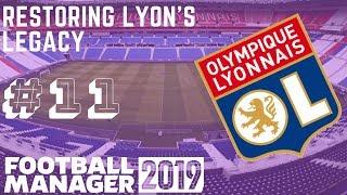 BACK ON SOME GOOD FORM! | RESTORING LYON'S LEGACY FM19 | EPISODE 11 | FOOTBALL MANAGER 2019