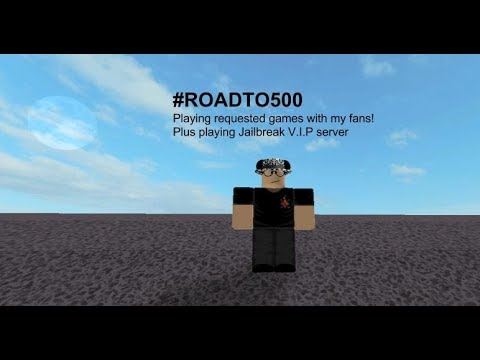 Playing Requested Games w/ My fans CURRENT GAME : MM2 V.I.P Server #ROADTO500 [PART 2]