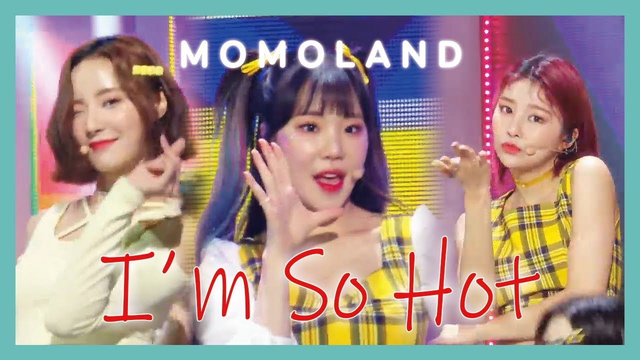 e58cf2e73 [HOT] MOMOLAND - I'm So Hot , 모모랜드 - I'm So Ho show Music core 20190406