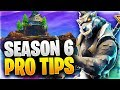 SEASON 6 PRO TIPS YOU NEED TO KNOW!! (Fortnite Battle Royale)