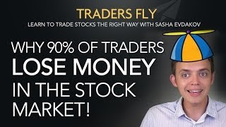 Why Do 90% of Stock Traders Fail or Lose Money