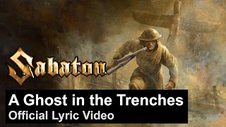 SABATON - A Ghost in the Trenches (Official Lyric Video)