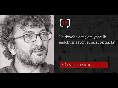 """Yüksel Taşkın: """"Türkiye'de Gençlere Yönelik Endoktrinasyon Süreci çok Güçlü"""""""