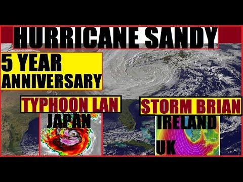HURRICANE SANDY 5 Years (STORM BRIAN Ireland-UK) (TYPHOON LAN JAPAN)