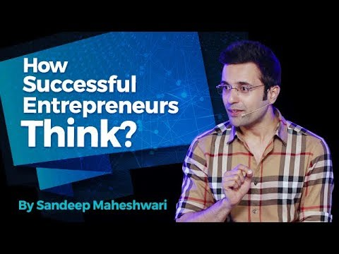 How Successful Entrepreneurs Think? By Sandeep Maheshwari I Hindi