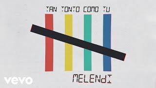 Melendi - Tan Tonto Como Tú (Audio)