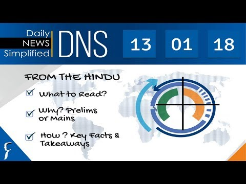 Daily News Simplified 13-01-18 (The Hindu Newspaper - Current Affairs - Analysis for UPSC/IAS Exam)