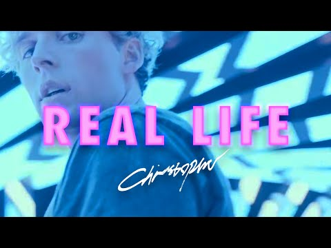 Christopher - Real Life (Official Music Video)