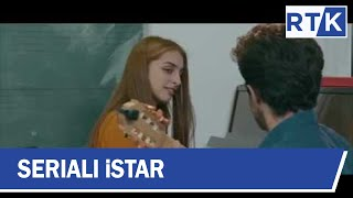 Seriali iStar - Episodi 3   24.02.2019