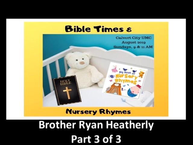 August 18, 2019 - Bible Times & Nursery Rhymes