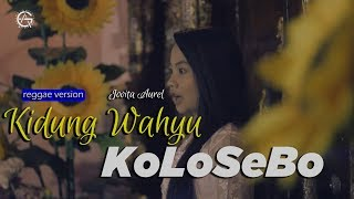 KIDUNG WAHYU KOLOSEBO Cover By JOVITA AUREL - REGGAE VERSION