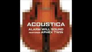 Alarm Will Sound - Avril 14th (Aphex Twin)