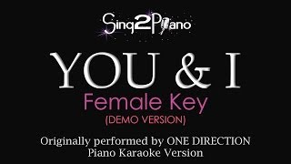 YOU & I (Female key - Piano Karaoke Demo) One Direction