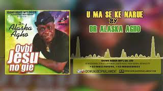 DR ALASKA AGHO - UMA SEKE NARUE [LATEST BENIN MUSIC]