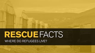 Rescue Facts: Where Do Refugees Live?