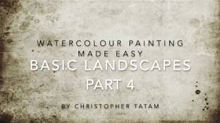 Christopher Tatam - Watercolour Painting Made Easy - Basic Landscapes - Part 4