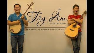 VMA ( Việt Mỹ Acoustic ) - TÚY ÂM ( Guitar ft. Đàn Nguyệt ) - Trần Năng