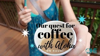 Kauai Quest for Coḟfee with Aloha Part I | Hawaii Vacation Tips