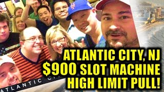 2016 ATLANTIC CITY $900 HIGH LIMIT PULL! (SLOT VIDEO YOUTUBERS & FANS) SLOT MACHINE BONUS WINS