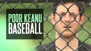 Poor Keanu - Baseball