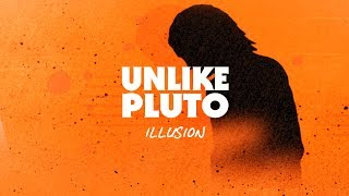 Download Mp3 Unlike Pluto - Illusion