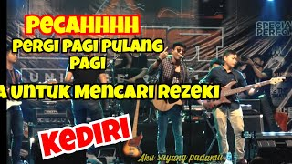 Pecahhhh - PERGI PAGI PULANG PAGI - ARMADA (LIRIK) COVER BY TRI SUAKA N'FRIENDS - KEDIRI JATIM