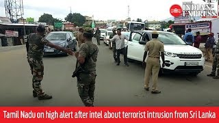 Tamil Nadu on high alert after intel about terrorist intrusion from Sri Lanka
