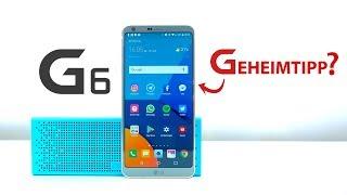 LG G6 Test – Warum es JETZT empfehlenswert ist | 3 Monate Langzeit Review