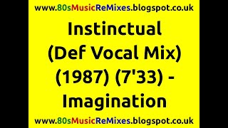 Instinctual (Def Vocal Mix) - Imagination | 80s Club Mixes | 80s Club Music | 80s Dance Music