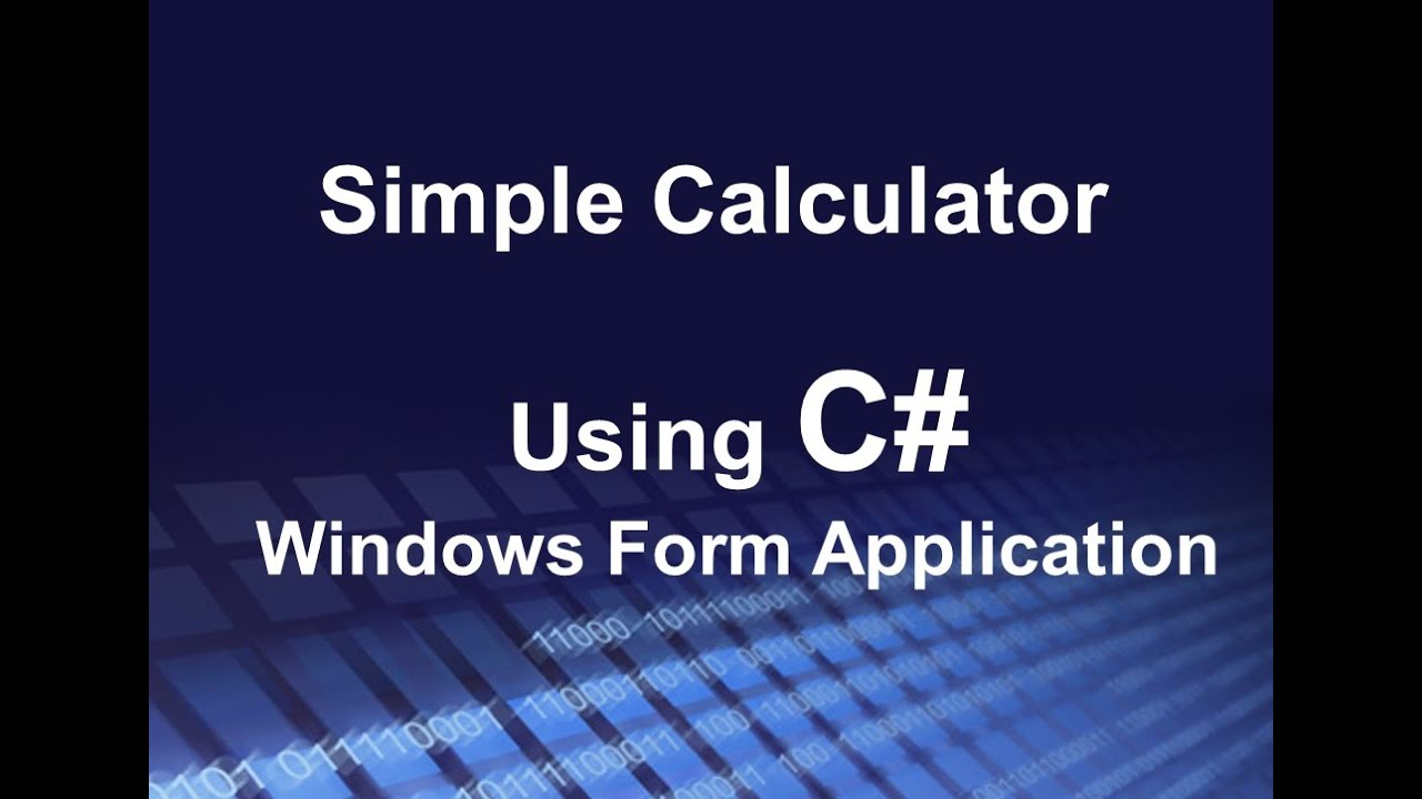 Create Simple Calculator in C# Windows Form Application - Lesson 3 ...