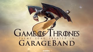 Game of Thrones — Theme Song Created in GarageBand [4K]