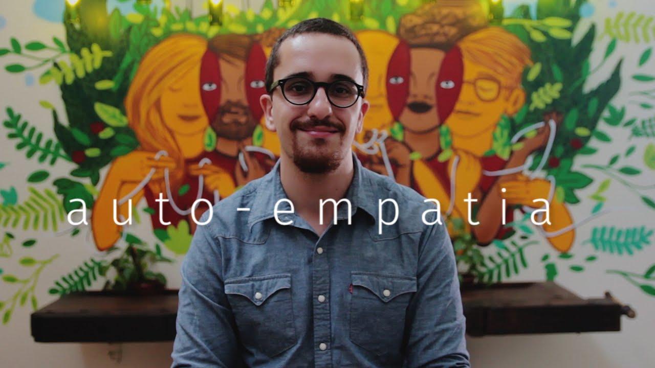 Auto-empatia: um exercício prático da Comunicação Não Violenta