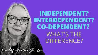 What is the difference between codependency and interdependence