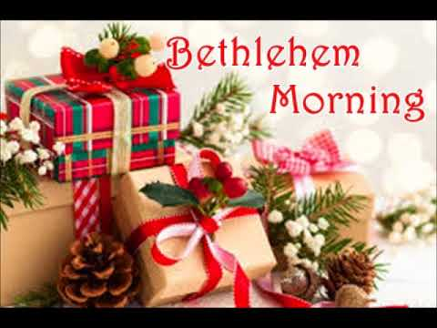 Bethlehem Morning - Kenneth Copeland