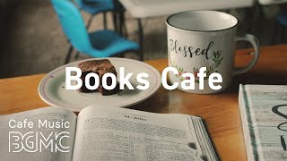 Books Cafe: Cozy Jazz & Bossa Nova Music - Good Mood Instrumental Background Music at Home