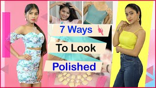 7 Ways to Look Polished & Clean | Quick & Easy Tips | Anaysa