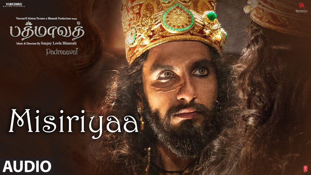 Download Misiriyaa Song Audio | Padmaavat Tamil Songs | Deepika Padukone, Shahid Kapoor, Ranveer Singh