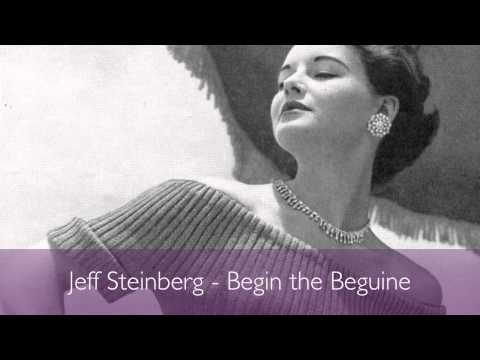 Jeff Steinberg- Begin the Beguine
