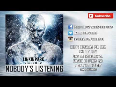 Linkin Park - Nobody's Listening (zwieR.Z. Remix)